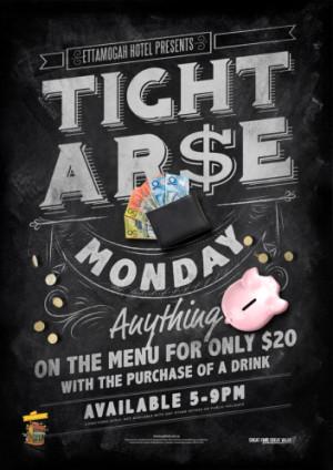 Tight Ar$e Monday